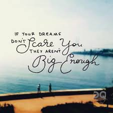 If Your Dreams Don T Scare You Quote Best of If Your Dreams Don't Scare You They Aren't Big Enough Daily Quotes
