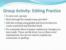 before class this is an excellent time to review unit  material    group activity  editing practice in your unit  groups read through the sample essay provided