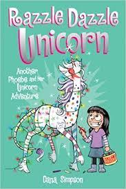 razzle dazzle unicorn phoebe and her unicorn series book 4 another phoebe and her unicorn adventure dana simpson 0050837354777 amazon books
