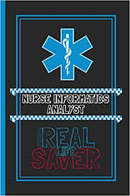 Nurse Informatics Analyst The Real Life Saver Lined