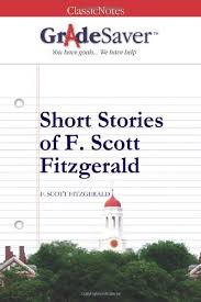 short stories of f scott fitzgerald study guide gradesaver short stories of f scott fitzgerald