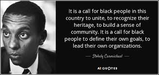 Quotes About Black People Awesome Stokely Carmichael Quote It Is A Call For Black People In This
