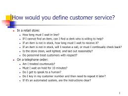 Define Customer Service Ppt How Would You Define Customer Service Powerpoint