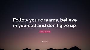 "Don T Give Up On Your Dreams Quotes Best of Rachel Corrie Quote ""Follow Your Dreams Believe In Yourself And"