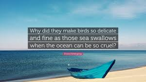 Ernest Hemingway Quote Why Did They Make Birds So Delicate And