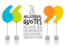 Millennial Quotes Cool 48 MILLENNIAL QUOTES THAT REVEAL THEIR CONSUMER BEHAVIOR CAREER