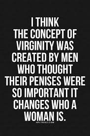 Feminist Quotes Fascinating Virginity Is A Social Construct Equal Identities Pinterest