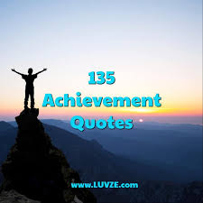 135 Achievement Quotes And Sayings