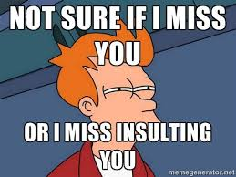 Funny I Miss You Memes | Futurama Fry - not sure if i miss you or ... via Relatably.com