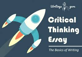 abc the basics of writing a critical thinking essay critical thinking essay the basics of writing