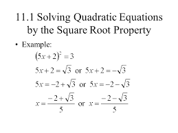 11 1 solving quadratic equations by the square root property ppt