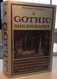 A Gothic Bibliography By Summers Montague 1969