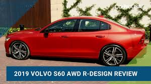 Volvo T6 R Design Review 2019 Volvo S60 T6 Awd R Design Review