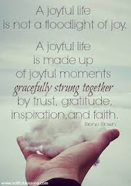 Joy Quotes Stunning A Joyful Life Quote By Brene Brown Quotations And Motivations