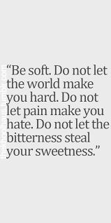 Be Softbut Never Let Go Of Your Values And Always To Thine Delectable Soft Quotes
