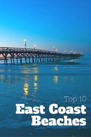 Vacation Rental Picks 10 East Coast Beaches Making A Splash