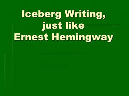 iceberg writing just like ernest hemingway write your own 1 iceberg writing just like ernest hemingway