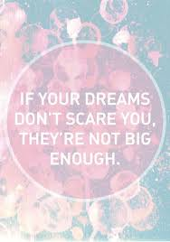 If Your Dreams Don T Scare You Quote Who Said Best Of 24 Best Quotes Images On Pinterest Thoughts Powerful Quotes And