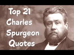 Spurgeon Quotes Best Top 48 Charles Spurgeon Quotes The British Particular Baptist