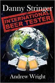 Danny Stringer (International Beer Tester): Wright, Andrew ...