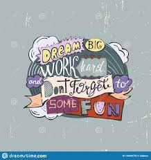 Dream Big Work Hard And Dont Forget To Some Fun Stock Illustration