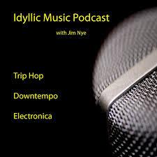 Idyllic Music Podcast   Trip Hop - Downtempo - Electronica