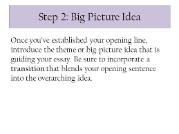 constructing introductory paragraphs general outline use four  step 2 big picture idea once you ve established your opening line introduce