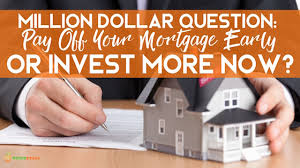 The Million Dollar Question Should I Pay Off Mortgage Early Or Invest