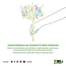 TEMA Vakfı - Turan Demiraslan Lisansüstü Burs Programı...