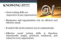 writing skills objective of the session to understand the  good writing skills are imperative in any organization