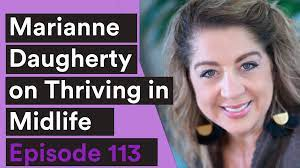 VIDEO| 113: Marianne Daugherty on Thriving in Midlife | Private Practice  Workshop