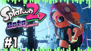 Splatoon 2 OCTO EXPANSION #1 - YouTube
