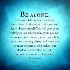Alone Quotes Extraordinary Happy Being Alone Quotes Jaw Dropping 48 Happy Quotes