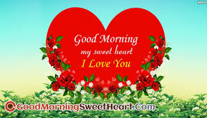 Good Morning Sweetheart Quotes Best Of Good Morning My Sweetheart I Love You GoodmorningsweetheartCom