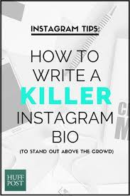 How To Write A Killer Instagram Bio To Stand Out Above The Crowd Classy Instagram Bio Ideas