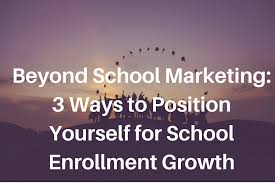 beyond school marketing 3 ways to position yourself for school beyond school marketing 3 ways to position yourself for school enrollment growth