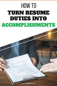 Accomplishments For A Resumes How To Turn Resume Duties Into Accomplishments Cleverism