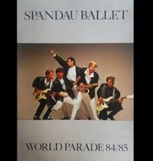 <b>Spandau Ballet</b> World <b>Parade</b> 1985