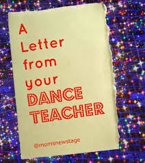 Mom S New Stage A Letter From Your Dance Teacher