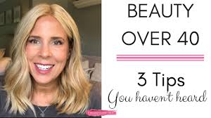 beauty over 40 3 makeup tips you haven t heard