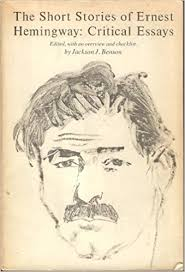the short stories of ernest hemingway critical essays jackson j  the short stories of ernest hemingway critical essays jackson j benson editor 9780822303206 com books
