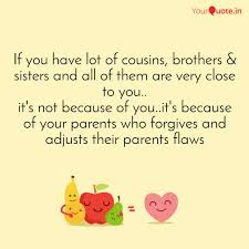 If You Have Lot Of Cousin Quotes Writings By Wonderful Vibes