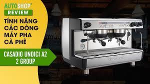 Máy pha cà phê Casadio Undici A2 2 group - Autoshop -
