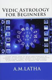 Vedic Astrology For Beginners M Latha A 9781541258778