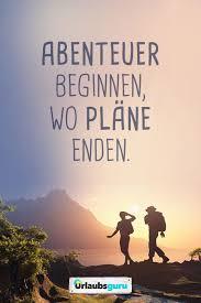 Abenteuer Beginnen Wo Pläne Enden Sprüche Und Zitate Zum