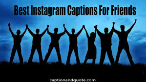 201 Best Instagram Captions For Friends Funny Cute Coo And Savage