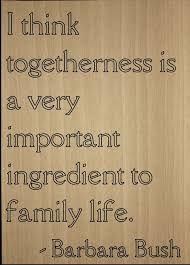 Amazoncom I Think Togetherness Is A Very Important Quote By