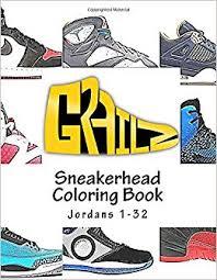 grailz sneakerhead coloring book jordans 1 32 grailz 9781979237253 books amazon ca
