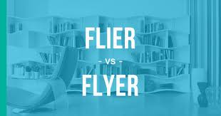 Flier Vs Flyer How To Use Each Correctly Enhancemywriting Com