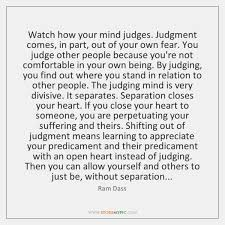 Ram Dass Quotes Unique Watch How Your Mind Judges Judgment Comes In Part Out Of Your